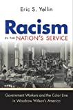 Racism in the Nation's Service: Government Workers and the Color Line in Woodrow Wilson's America