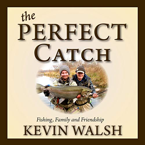 Pdf Parenting The Perfect Catch: Fishing, Family and Friendship