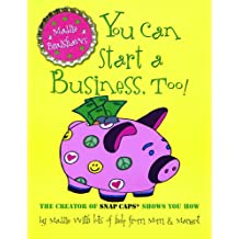Maddie Bradshaw's You Can Start a Business, Too!