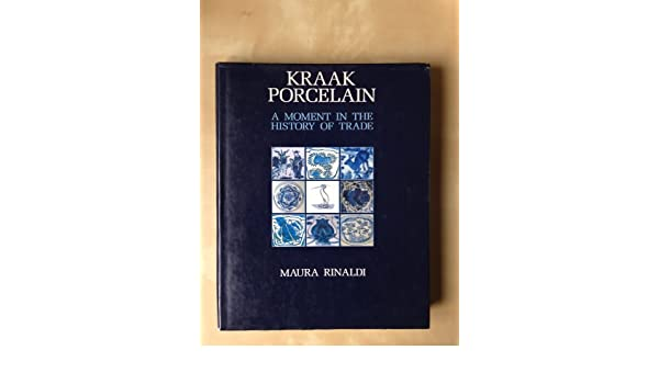 Kraak porcelain a moment in the history of trade maura rinaldi kraak porcelain a moment in the history of trade maura rinaldi 9781870076098 amazon books fandeluxe Image collections