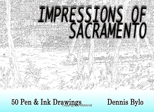 Impressions of Sacramento: 50 Pen and Ink Drawings pdf