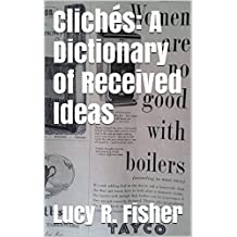 Clichés: A Dictionary of Received Ideas