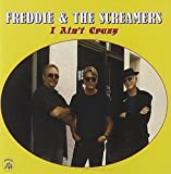 I Ain't Crazy by Freddie & The Screamers (2010-06-15)