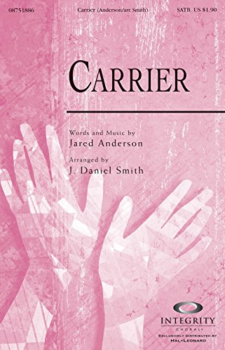 Integrity Choral Carrier ORCHESTRA ACCOMPANIMENT by Jared Anderson Arranged by J. Daniel (Integrity Choral Music)