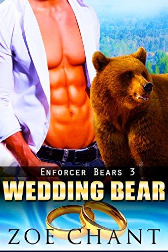 - Wedding Bear (Enforcer Bears Book 3)