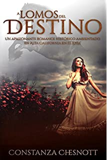 A lomos del destino: Romance histórico (Spanish Edition). Una novela de amor