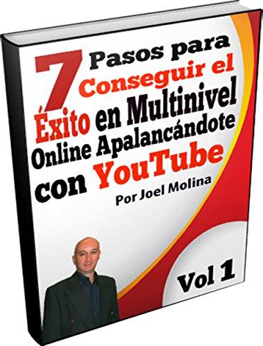 Descargar Libro 7 Pasos Para Conseguir El Éxito En Multinivel Online Apalancándote Con Youtube Joel Molina