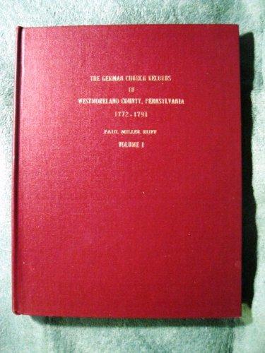 - The German church records of Westmoreland County, Pennsylvania