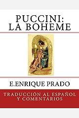 Puccini: La Boheme: Traduccion al Espanol y Comentarios (Opera en Espanol) (Spanish Edition) Paperback
