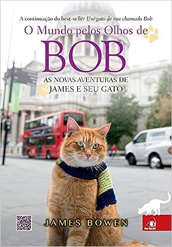 Mundo Pelos Olhos de Bob: As Aventuras de James E (Em Portugues do Brasil): James Bowen: 9788581633640: Amazon.com: Books