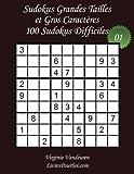 Sudokus Grandes Tailles et Gros Caractères - Niveau Difficile - N°1: 100 Sudokus Difficiles - Grands Caractères : 36 points