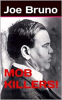 Mob Killers! by [Bruno, Joe]