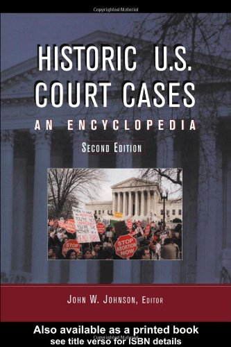 Historic U. S. Court Cases: An Encyclopedia (American Law and Society) (2 Volumes)