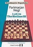 1.e4 Vs The Sicilian Iii (grandmaster Repertoire)-Parimarjan Negi