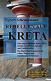 Rebellen Auf Kret, Egbert Scheunemann, 3837005534