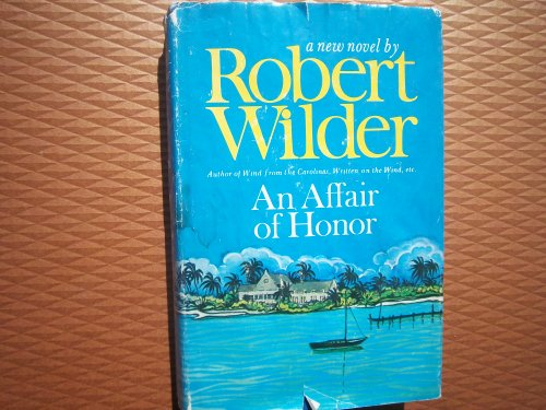 An Affair Of Honor by Robert Wilder