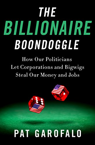 Garofalo the best amazon price in savemoney the billionaire boondoggle how our politicians let corporations and bigwigs steal our money and jobs malvernweather Gallery