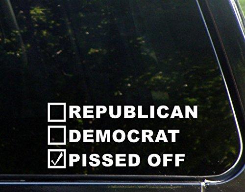 "Republican Democrat Pissed Off - 8 1/2""x 3 3/4"" - Vinyl Die Cut Decal / Bumper Sticker For Windows, Trucks, Cars, Laptops, Macbooks, Etc."