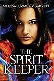 The Spirit Keeper, Melissa Luznicky Garrett, 1463581424