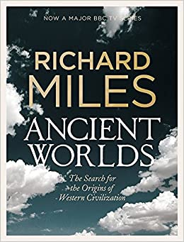 Book Ancient Worlds: The Search for the Origins of Western Civilization (Allen Lane History) by Richard Miles (28-Oct-2010)