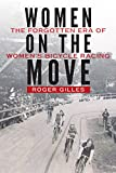"Roger Gilles, ""Women on the Move: The Forgotten Era of Women's Bicycle Racing"" (U Nebraska Press, 2018)"