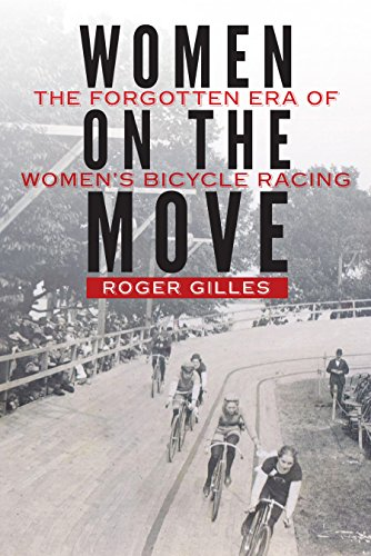 Pdf Arts Women on the Move: The Forgotten Era of Women's Bicycle Racing