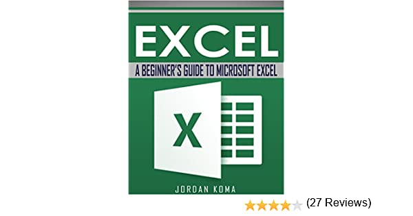 Amazon.com: EXCEL: A Beginner's Guide to Microsoft Excel (Excel ...