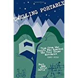 Dwelling Portably: Tips from the People Who Sparked the Tiny House Movement, 1980-2012