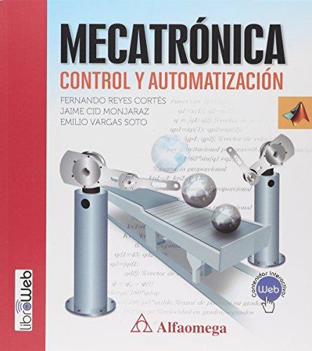 Mecatrónica - Control y automatización (Spanish Edition)