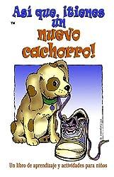 Asi que, ¡tienes un nuevo cachorro! (So, You Have...)