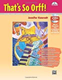 That's So Orff!: Lessons, Songs and Activities for the Elementary Classroom, Book & Data CD