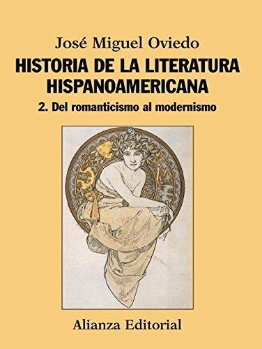 Historia de la literatura hispanoamericana / History of American literature: Del romanticismo al modernismo / From Romanticism to Modernism (Spanish Edition)