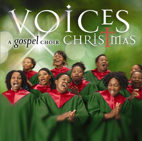 Voices: a Gospel Choir Christmas - Voices: A Gospel Choir ...