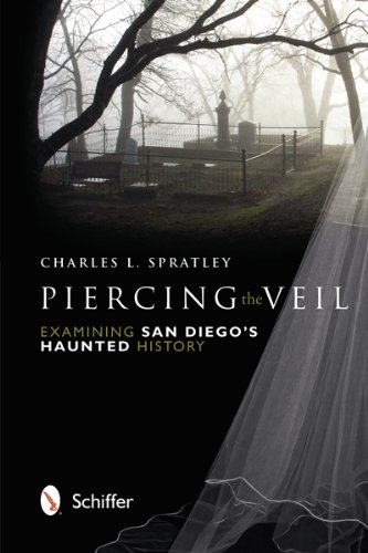 Piercing the Veil: Examining San Diego's Haunted ()