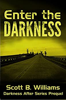 Enter the Darkness: A Darkness After Series Prequel by [Williams, Scott B.]