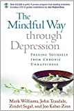 img - for The Mindful Way Through Depression: Freeing Yourself from Chronic Unhappiness (Book & CD) by Mark Williams (2007-06-02) book / textbook / text book