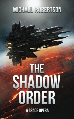 The Shadow Order: A Space Opera (Volume 1)