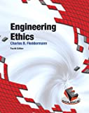 Engineering Ethics (4th Edition) (Esource)