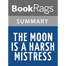 Summary & Study Guide The Moon Is a Harsh Mistress by Robert A. Heinlein