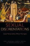 img - for Sexual Disorientations: Queer Temporalities, Affects, Theologies (Transdisciplinary Theological Colloquia) book / textbook / text book