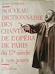 Nouveau dictionnaire des chanteurs de l'Opéra de Paris du 17e siècle à nos jours