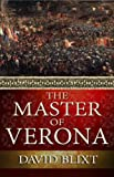 Front cover for the book The Master of Verona by David Blixt