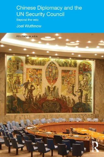 Download Chinese Diplomacy and the UN Security Council: Beyond the Veto (Politics in Asia) Pdf