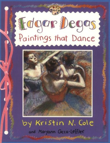 Edgar Degas: Paintings That Dance (Smart About