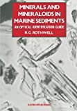 Minerals and Mineraloids in Marine Sediments : An Optical Identification Guide, , 9401070024