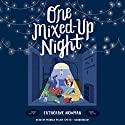 One Mixed-Up Night Audiobook by Catherine Newman Narrated by Monika Felice Smith