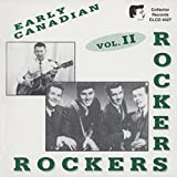 Early Canadian Rockers 2 by Early Canadian Rockers
