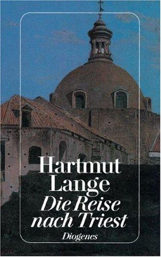 Die Reise nach Triest Taschenbuch – 1993 Hartmut Lange Diogenes Verlag 3257226225 MAK_GD_9783257226225