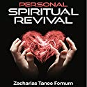 Personal Spiritual Revival Audiobook by Zacharias Tanee Fomum Narrated by Chester L. Proctor, IV