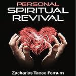 Personal Spiritual Revival | Zacharias Tanee Fomum